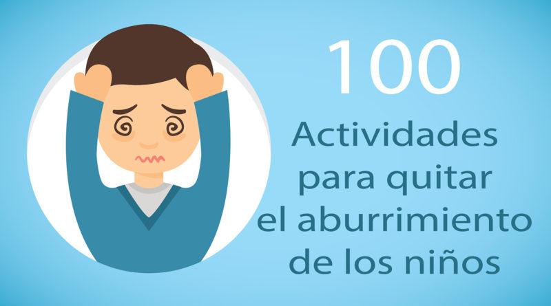 100 Actividades Para Quitar El Aburrimiento De Los Niños Ayuda Docente